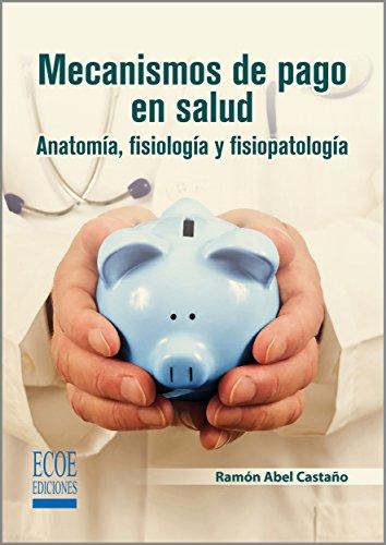 Mecanismos de pago en salud (Spanish Edition)
