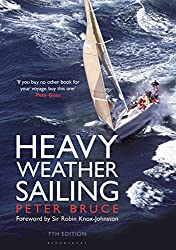 Heavy Weather Sailing 7th edition by Peter Bruce and Sir Robin Knox-Johnston