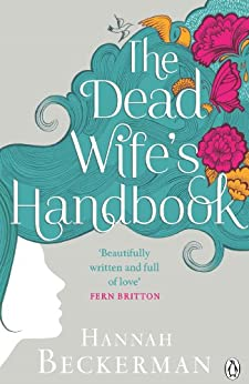 The Dead Wife's Handbook by [Hannah Beckerman]