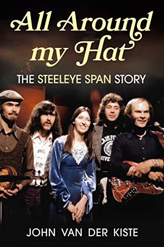 Kiste, J: All Around my Hat: The Steeleye Span Story