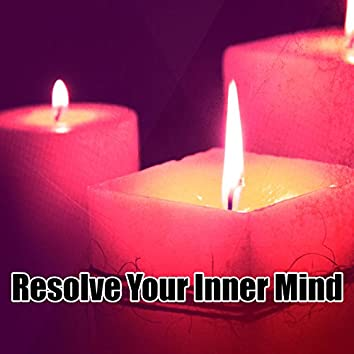 Resolve Your Inner Mind