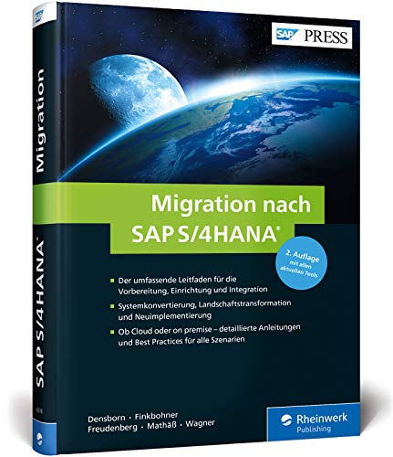 Migration nach SAP S/4HANA: Ihr umfassender Leitfaden zu Systemkonvertierung, Neuimplementierung und Transformation (SAP PRESS)