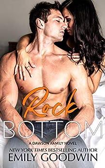 Rock Bottom: (A Dawson Family Novel) by [Emily Goodwin]