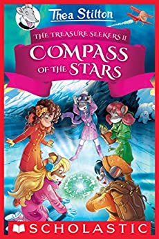 The Compass of the Stars (Thea Stilton and the Treasure Seekers #2) by [Thea Stilton]