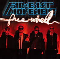 Free Wired by Far East Movement (2011-04-06)