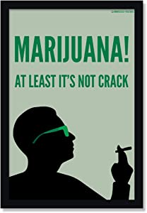 Marijuana at Least It's Not Crack Weed Poster - 12 x 18 Inches Unframed Print - Great Wall Decor Gift