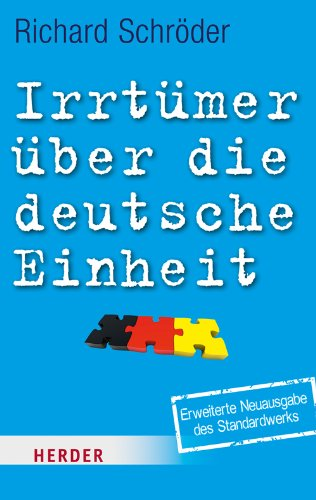 Irrtümer über die deutsche Einheit: Aktualisierte und erweiterte Ausgabe (HERDER spektrum)