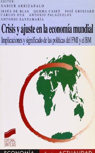 Crisis y ajuste en la economía mundial: 7 (Síntesis economía. Economía y...