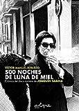 500 noches de luna de miel: Crónica del disco cumbre de Joaquín Sabina