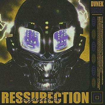 RESSURECTION W/RXZE