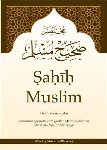 Sahih Muslim - Band 2 von 2 [Gebundene Ausgabe] Imam Muslim Ibn Al-Haggag; Imam Al-Hafiz Al-Mundiryy und .