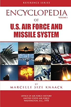 Encyclopedia of U.s. Air Force Aircraft and Missile Systems: 1