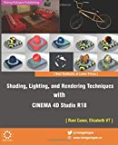 Shading, Lighting, and Rendering Techniques with CINEMA 4D Studio R18 - Ravi Conor