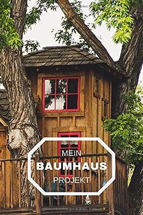 Mein Baumhaus Projekt: Notizbuch für Baumhaus Baumeister   6x9 Format   Punkteraster   120 Seiten    Soft Cover