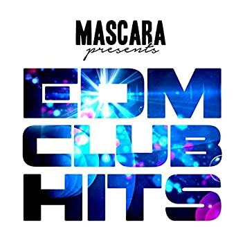 Mascara Presents EDM Club Hits