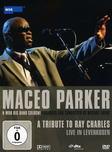 Maceo Parker & WDR Big Band Cologne - A Tribute to Ray Charles