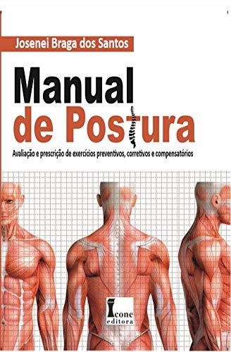 Manual De Postura- Avaliação E Prescrição De Exercícios Preventivos, Corretivos E Compensatórios