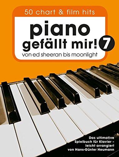 Piano gefällt Mir! 50 Chart Und Film Hits - Band 7: Songbook für Klavier