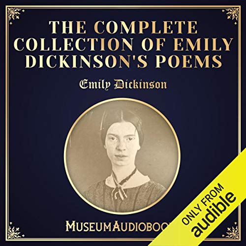 The Complete Collection of Emily Dickinson's Poems                   By:                                                                                                                                 Emily Dickinson                               Narrated by:                                                                                                                                 Elaine Sepani                      Length: 3 hrs and 28 mins     1 rating     Overall 5.0