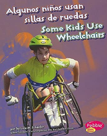 Algunos niños usan sillas de ruedas/Some Kids Use Wheelchairs ...