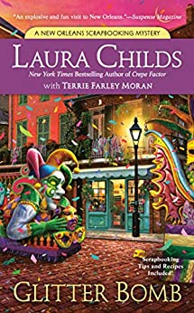 Glitter Bomb (A Scrapbooking Mystery Book 15) by [Laura Childs, Terrie Farley Moran]