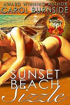 Sunset Beach Sizzle: Tropical Heat novella #1 by [Carol Burnside, Dar Albert, Emily Sewell]