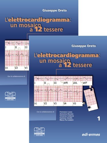 Elettrocardiogramma: un mosaico a 12 tessere (Vol. I + Vol. II)