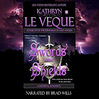 Swords and Shields     Reign of the House of de Winter              By:                                                                                                                                 Kathryn Le Veque                               Narrated by:                                                                                                                                 Brad Wills                      Length: 11 hrs and 39 mins     4 ratings     Overall 5.0