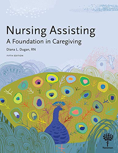 Compare Textbook Prices for Nursing Assisting: A Foundation in Caregiving, 5e 5 Edition ISBN 9781604251210 by Diana Dugan RN