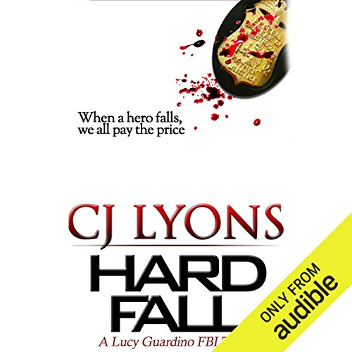 Hard Fall     A Lucy Guardino FBI Thriller, Book 5              By:                                                                                                                                 CJ Lyons                               Narrated by:                                                                                                                                 Lauren Roth                      Length: 7 hrs and 26 mins     17 ratings     Overall 4.3