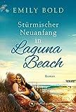 Stürmischer Neuanfang in Laguna Beach von Emily Bold