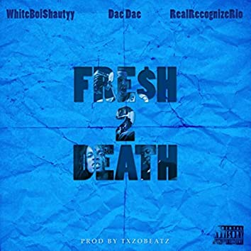 Fresh 2 Death (feat. Dae Dae & Real Recognize Rio)
