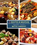 25 Recettes de Mijoteuse - Volume 2: Des soupes et ragoûts aux délicieux plats végétariens