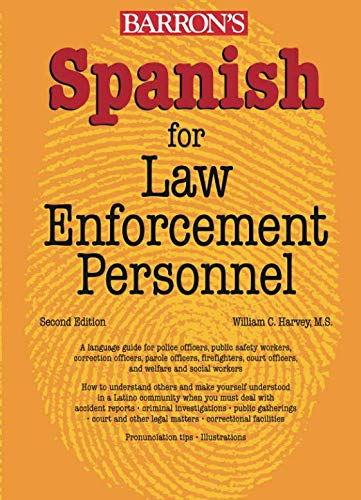 Compare Textbook Prices for Spanish for Law Enforcement Personnel 2 Edition ISBN 9780764137518 by Harvey, W.