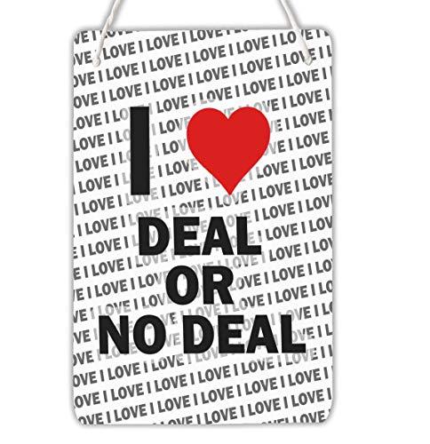 AK Giftshop - Targa per Porta con Scritta I Love Deal or No Deal, da Appendere, Idea Regalo per Compleanno, Natale