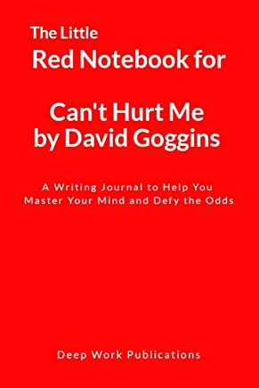 The Little Red Notebook for Can't Hurt Me by David Goggins: A Writing Journal to Help You Master Your Mind and Defy the Odds