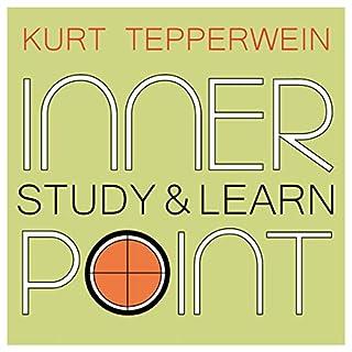 Study & Learn     Inner Point              Autor:                                                                                                                                 Kurt Tepperwein                               Sprecher:                                                                                                                                 Kurt Tepperwein                      Spieldauer: 48 Min.     Noch nicht bewertet     Gesamt 0,0