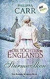 Die Töchter Englands: Sturmwolken - Erster Sammelband: Vier Romane in einem eBook: 'Das Geheimnis im alten Kloster', 'Der springende Löwe', 'Sturmnacht' und 'Sarabande'