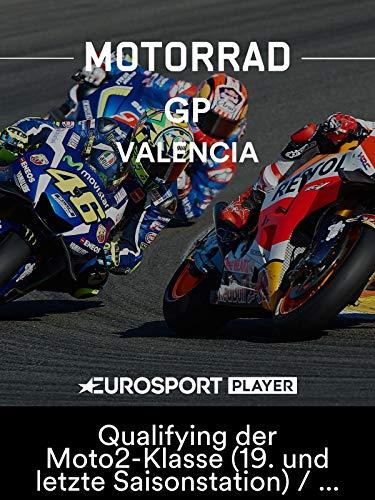 Motorrad: MotoGP 2018 - Großer Preis von Valencia (ESP) - Qualifying der Moto2-Klasse (19. und letzte Saisonstation) / Übertragung vom Circuit Ricardo Tormo