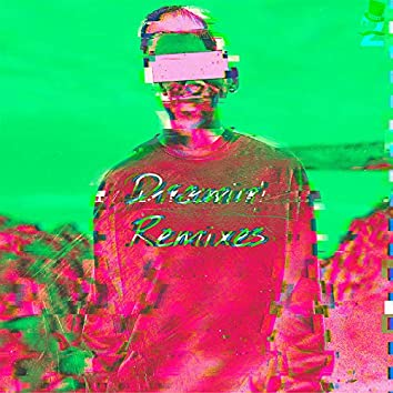 Dreamin' Remixes