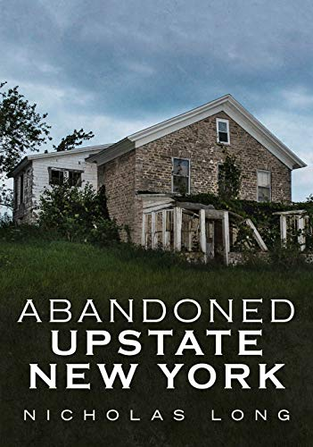Abandoned Upstate New York (America Through Time)