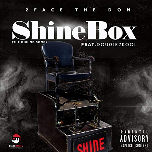 Shine Box (The Ohh No song) [feat. [Dougie2kool]] [Explicit]