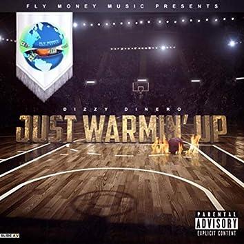 Just Warmin Up