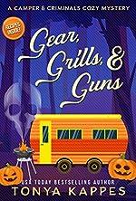 Gear, Grills & Guns (A Camper & Criminals Cozy Mystery Series Book 13)