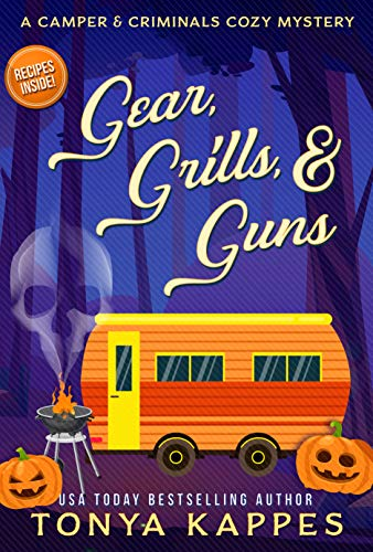 Gear, Grills & Guns : A Camper and Criminals Cozy Mystery Book 13 (A Camper & Criminals Cozy Mystery Series)