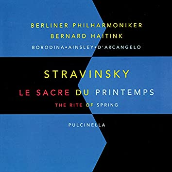 Stravinsky: Le sacre du printemps (The Rite Of Spring); Pulcinella