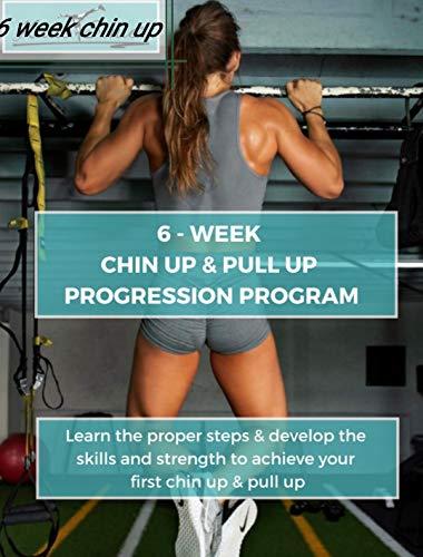 6 Week Chin Up Pull Up Progression Program