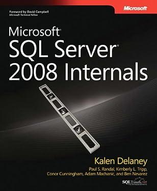 Microsoft® SQL Server® 2008 Internals (Developer Reference)