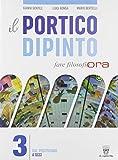 Il portico dipinto. Fare filosofia ora. Per i Licei e gli Ist. magistrali. Con e-book. Con espansione online (Vol. 3)