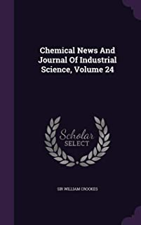 Chemical News and Journal of Industrial Science, Volume 24